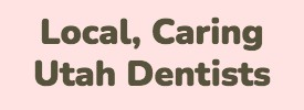 Local Caring Utah Implant Dentists
